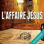 L'affaire Jésus | Andreas Eschbach