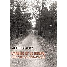 L'argile et le gruau, une vie de céramique (BAU.BAUDELAIRE) (French Edition)