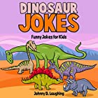 Dinosaur Jokes: Funny Jokes for Kids Hörbuch von Johnny B. Laughing Gesprochen von: Skyler Morgan