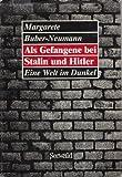 img - for Als Gefangene bei Stalin und Hitler: Eine Welt im Dunkel (German Edition) by Margarete Buber-Neumann (1985-01-01) book / textbook / text book