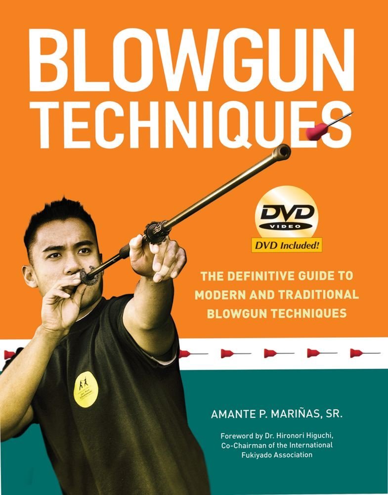 Read Online Blowgun Techniques: The Definitive Guide to Modern and Traditional Blowgun Techniques pdf