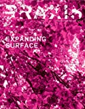 Praxis: Journal of Writing and Building, Issue 9: Expanding Surface