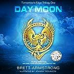 Day Moon: Tomorrow's Edge, Book 1 | Brett Armstrong