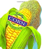 img - for Totally Corn Cookbook (Totally Cookbooks) book / textbook / text book