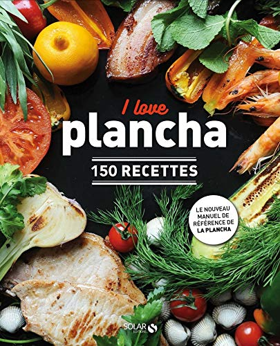 I Love Plancha 150 Recettes French Edition Nieto Dorian 9782263150258 Amazon Com Books