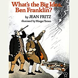 What's The Big Idea, Ben Franklin?