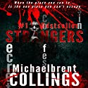 Strangers Audiobook by Michaelbrent Collings Narrated by Jeffrey Kafer