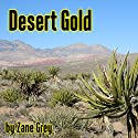 Desert Gold Audiobook by Zane Grey Narrated by Al Kessel