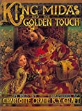 img - for King Midas and the Golden Touch by Charlotte Craft (1999-04-28) book / textbook / text book