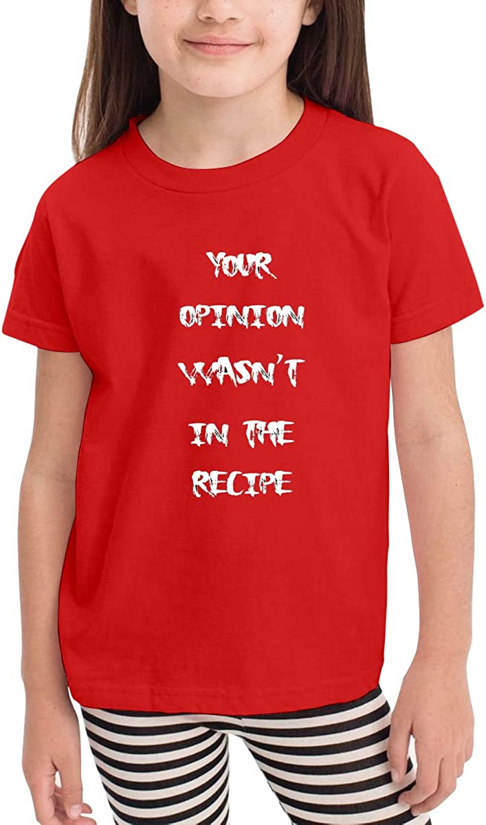 Toddler Boys Girls Kids Funny Graphic Your Opinion Wasnt in The Recipe Black T Shirt Cotton Tee Summer Tops
