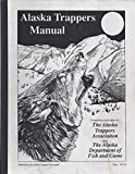 img - for Alaska Trappers Manual book / textbook / text book