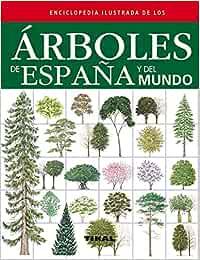 Árboles de España y del mundo Enciclopedia ilustrada