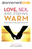 Love, Sex and Staying Warm: Creating a Vital Relationship (English Edition)