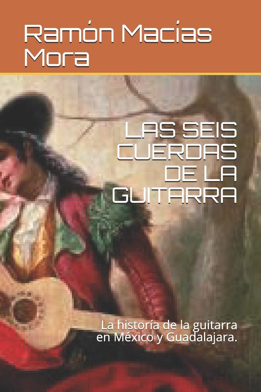 LAS SEIS CUERDAS DE LA GUITARRA: La historía de la guitarra en ...