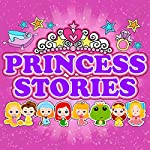Princess Stories | Roger William Wade,Gabrielle-Suzanne Barbot de Villeneuve,Jacob Grimm,Wilhelm Grimm,Hans Christian Anderson,Elizabeth Baker