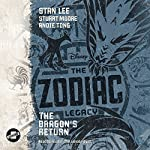 The Dragon's Return: The Zodiac Legacy Series, Book 2 | Stan Lee,Stuart Moore