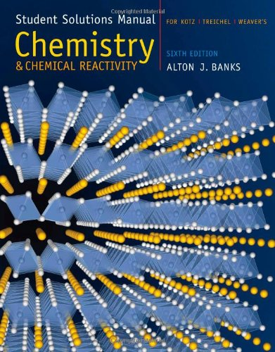 Student Solutions Manual for Kotz/Treichel/Weaver's Chemistry and Chemical