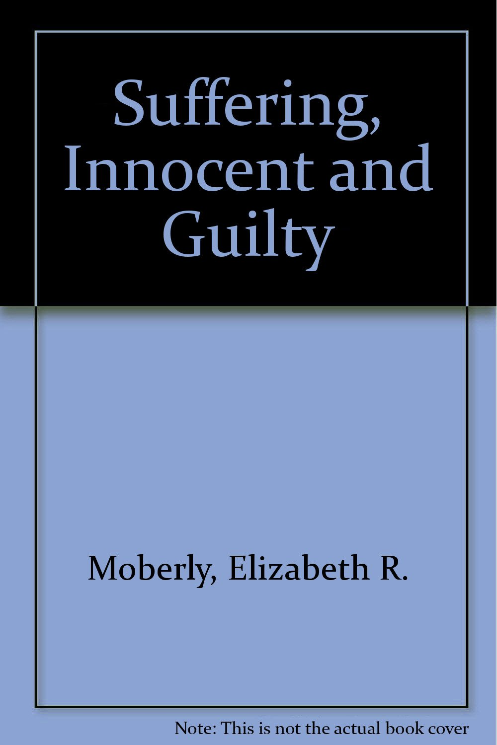 Suffering, Innocent and Guilty (Inglese) Copertina flessibile – 28 set 1978 Elizabeth R. Moberly SPCK Publishing 0281036233 VI-0281036233