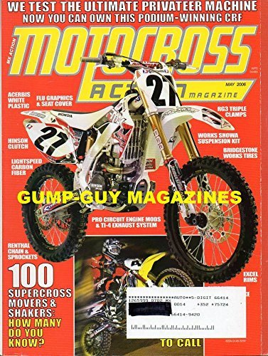 Motocross Action Magazine May 2006 RENTHAL CHAIN & SPROCKETS: 100 SUPERCROSS MOVERS & SHAKERS, HOW MANY DO YOU KNOW?