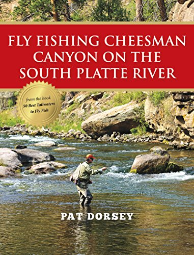Fly Fishing Cheesman Canyon on the South Platte River
