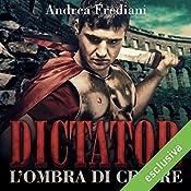 L'ombra di Cesare (Dictator 1) | Andrea Frediani