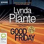 Good Friday: Tennison, Book 3 Audiobook by Lynda La Plante Narrated by Jessica Ball