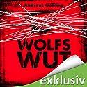 Wolfswut Hörbuch von Andreas Gößling Gesprochen von: Richard Barenberg