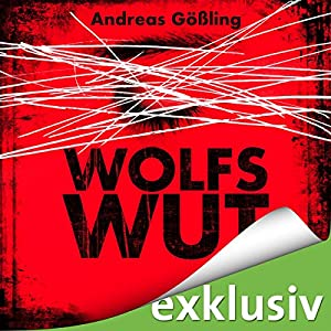 Andreas Gößling - Wolfswut