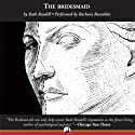 The Bridesmaid: A Novel of Suspense Audiobook by Ruth Rendell Narrated by Barbara Rosenblat