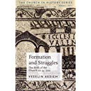 Formation And Struggles: The Church Ad 33-450: the Birth of the Church Ad 33-200 (The Church in History)