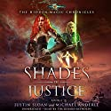 Shades of Justice: Age of Magic: The Hidden Magic Chronicles, Book 4 Audiobook by Michael Anderle, Justin Sloan Narrated by Tim Gerard Reynolds