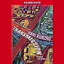 Transmission Audiobook by Hari Kunzru Narrated by Hari Kunzru