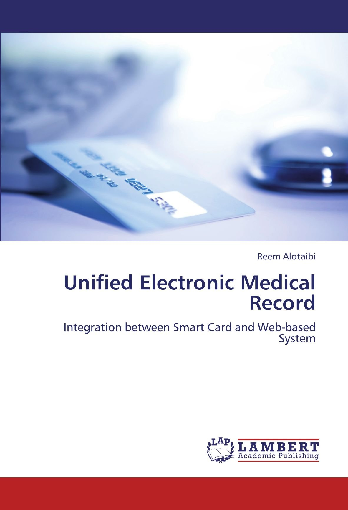 Download Unified Electronic Medical Record: Integration between Smart Card and Web-based System ebook