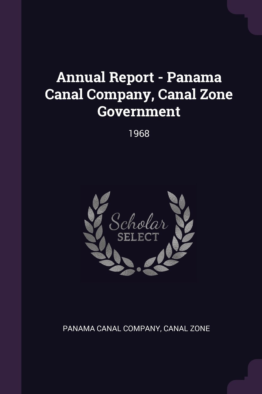 Annual Report - Panama Canal Company, Canal Zone Government: 1968 pdf