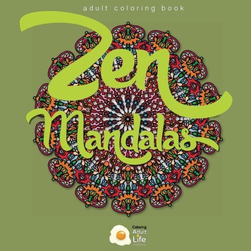 Zen Mandalas: Adult coloring book for inner peace and relaxation - a Zen Stress