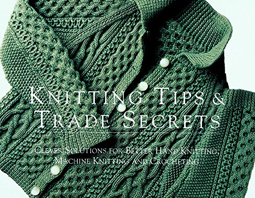 Knitting Tips & Trade Secrets: Clever Solutions for Better Hand Knitting, Machine Knitting and Crocheting (Threads On)