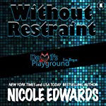 Without Restraint: Devil's Playground, Book 2 | Nicole Edwards