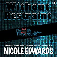 Without Restraint: Devil's Playground, Book 2 Audiobook by Nicole Edwards Narrated by Tor Thom, Charley Ongel