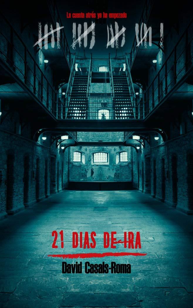 21 DÍAS DE IRA (SANGRE Y TINTA): Amazon.es: CASALS-ROMA, DAVID: Libros