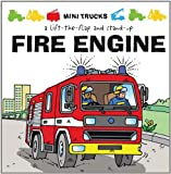 Mini Trucks: Fire Engine: A Lift-the-Flap and Stand-Up