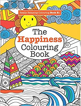 Really RELAXING Colouring Book 21:The Happiness Colouring Book: Volume 21 (Really RELAXING Colouring Books)