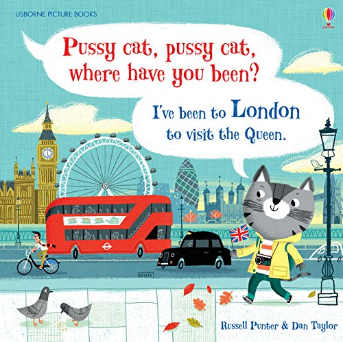 Pussy Cat, Pussy Cat, Where Have You Been? I've Been to London to Visit the Queen (Picture Books)