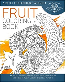 Amazon.com: Fruit Coloring Book: An Adult Coloring Book of 40 ...