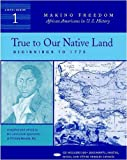 True to Our Native Land, Primary Source, 032500515X