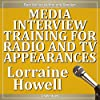 Media Interview Training for Radio and TV Appearances