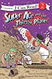 Super Ace and the Thirsty Planet (I Can Read! / Superhero Series)