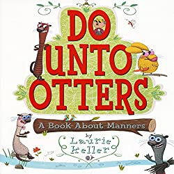 Do Unto Otters (A Book About Manners)