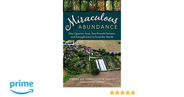 Miraculous Abundance: One Quarter Acre, Two French Farmers ...
