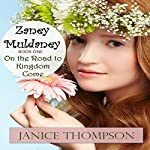 On the Road to Kingdom Come: The Zaney Muldaney Series, Book 1   Janice Thompson