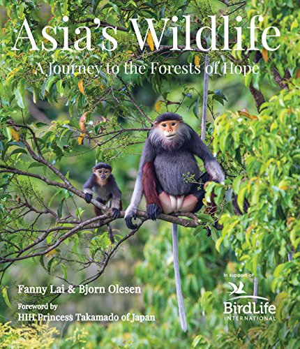 (Asia's Wildlife: A Journey to the Forests of Hope (Proceeds Support Birdlife)